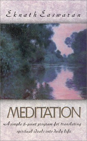 Meditation Meditation: A Simple Eight-Point Program for Translating Spiritual Ideala Simple Eight-Point Program for Translating Spiritual Ide 9780915132669