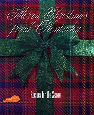 Merry Christmas from Kentucky: Recipes for the Season 9780913383568