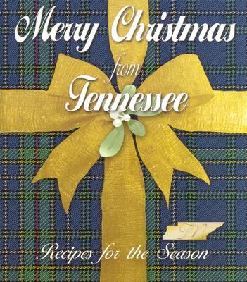 Merry Christmas from Tennessee: Recipes for the Season 9780913383780