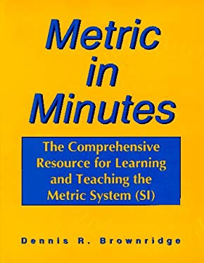 Metric in Minutes the Comprehensive Resource for Learning the Metric System (Si) 9780912045719