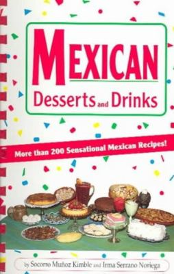 Mexican Desserts: The Sweet Side of Mexican Cooking! 9780914846314