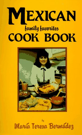 Mexican Family Favorites Cook Book 9780914846178