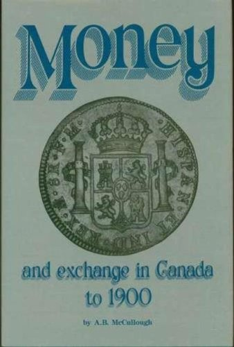 Money and Exchange in Canada to 1900 9780919670860