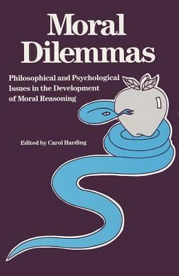 Moral Dilemmas: Philosophical and Psychological Issues in the Development of Moral Reasoning 9780913750353