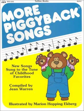More Piggyback Songs: New Songs Sung to the Tune of Childhood Favorites 9780911019025