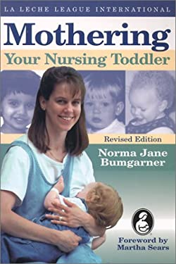Mothering Your Nursing Toddler 9780912500522