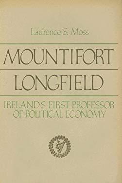 Mountifort Longfield: Ireland's First Professor of Political Economy 9780916054021