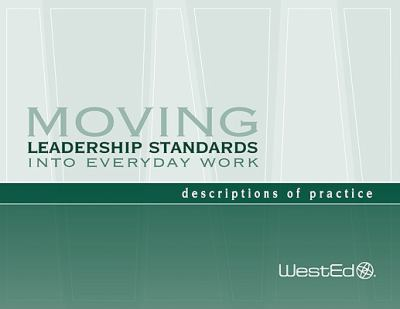 Moving Leadership Standards Into Everyday Work: Descriptions of Practice 9780914409175