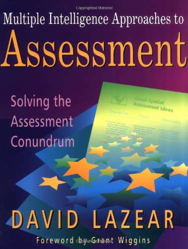 Multiple Intelligence Approaches to Assessment: Solving the Assessment Conundrum 9780913705957