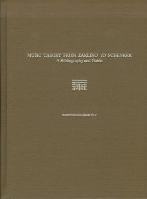 Music Theory from Zarlino to Schenker: A Bibliography and Guide 9780918728999
