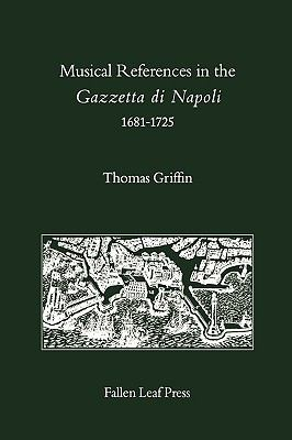 Musical References in the Gazzetta Di Napoli, 1681-1725 9780914913184