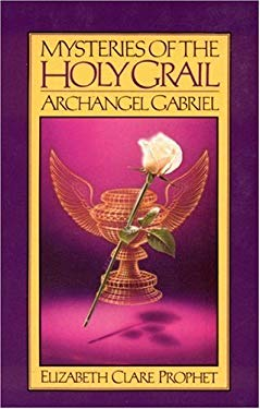 Mysteries of the Holy Grail: Archangel Gabriel 9780916766641