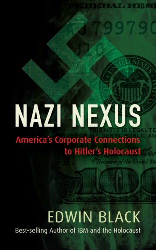 Nazi Nexus: America's Corporate Connections to Hitler's Holocaust 9780914153092
