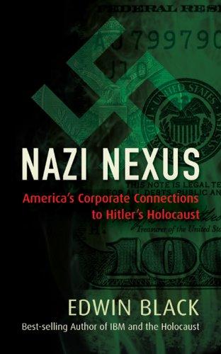 Nazi Nexus: America's Corporate Connections to Hitler's Holocaust