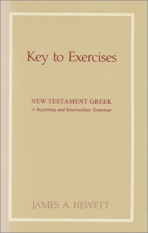 New Testament Greek: A Beginning and Intermediate Grammar-Key to Exercises 9780913573839