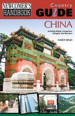 Newcomer's Handbook Country Guide: China: Including Beijing, Guangzhou, Shanghai, and Shenzhen 9780912301907