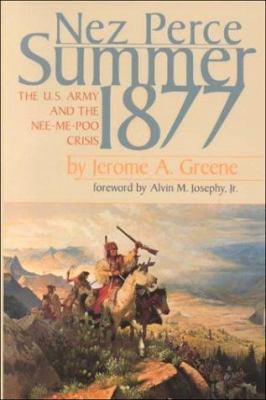 Nez Perce Summer, 1877: The U.S. Army and Nee-Me-Poo Crisis 9780917298684