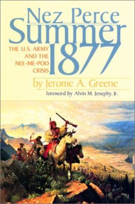 Nez Perce Summer, 1877: The US Army and the Nee-Me-Poo Crisis 9780917298820