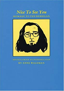 Nice to See You: Homage to Ted Berrigan 9780918273116