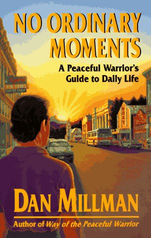 No Ordinary Moments: A Peaceful Warrior's Guide to Daily Life 9780915811403