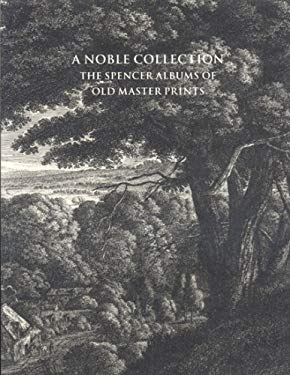 Noble Collection: The Spencer Albums of Old Master Prints 9780916724801