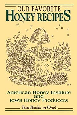 Old Favorite Honey Recipes 9780914875550