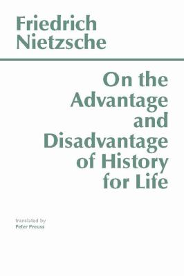 On the Advantage & Disadvantage of History for Life 9780915144945