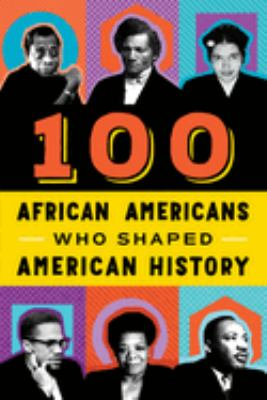 One Hundred African-Americans Who Shaped American History 9780912517186