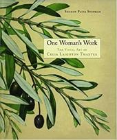 One Woman's Work One Woman's Work One Woman's Work One Woman's Work One Woman's Work: The Visual Art of Celia Laighton Thaxter the 4125848