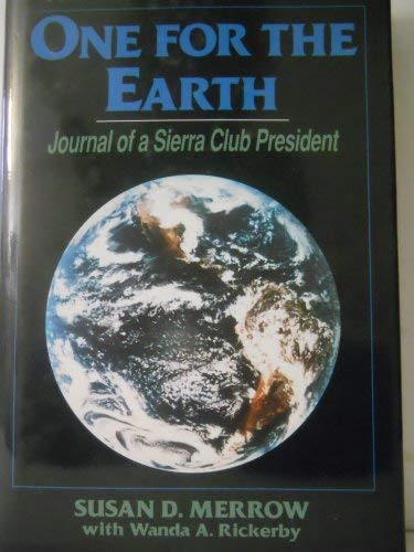 One for the Earth: Journal of a Sierra Club President 9780915611522