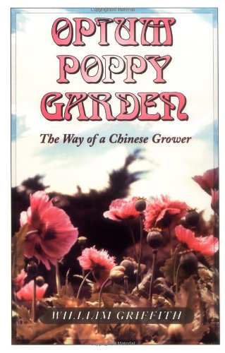 Opium Poppy Garden: The Way of a Chinese Grower 9780914171676