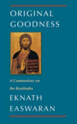 Original Goodness: Eknath Easwaran on the Beatitudes 9780915132911