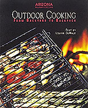 Outdoor Cooking: From Backyard to Backpack 9780916179328
