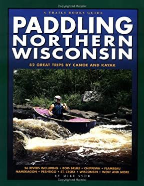 Paddling Northern Wisconsin-Revised 9780915024650