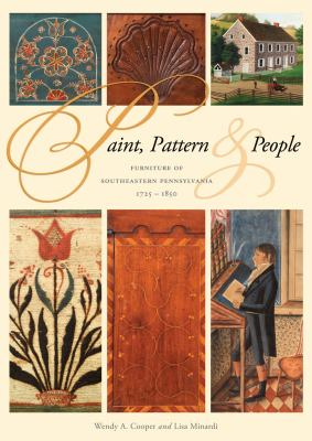 Paint, Pattern, & People: Furniture of Southeastern Pennsylvania, 1725-1850 9780912724690