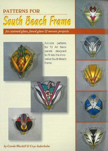 Patterns for South Beach Frame: For Stained Glass, Fused Glass & Mosaic Projects [With Patterns] 9780919985537
