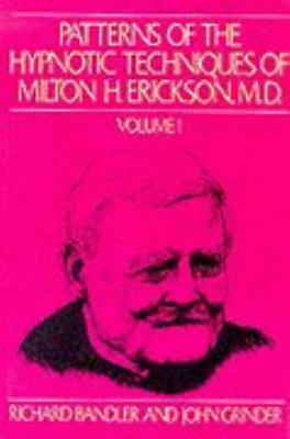 Patterns of Hypnotic Techniques of Milton H. Erickson 9780916990015