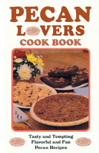 Pecan Lovers' Cookbook 9780914846277