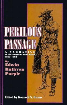 Perilous Passage: A Narrative of the Montana Gold Rush, 1862-1863 9780917298356