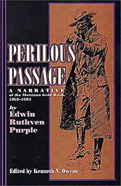 Perilous Passage: A Narrative of the Montana Gold Rush, 1862-1863 9780917298370