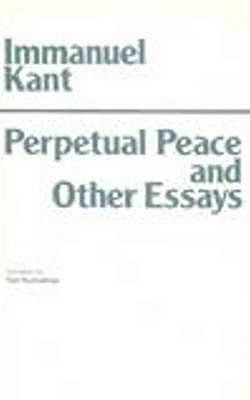 Perpetual Peace and Other Essays on Politics, History, and Morals: A Philosophical Essay 9780915145485
