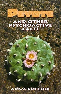 Peyote and Other Psychoactive Cacti 9780914171959