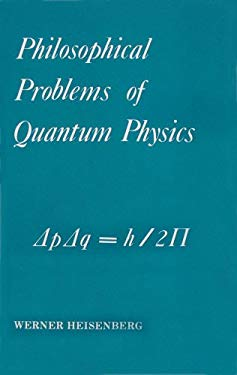 Philosophical Problems of Quantum Physics 9780918024152
