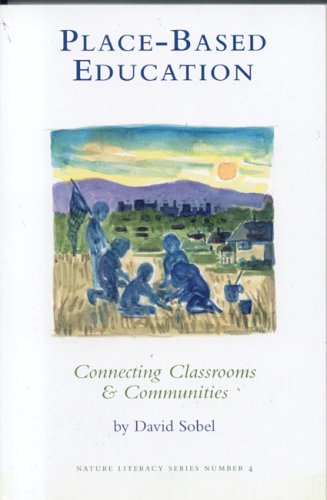Place-Based Education: Connecting Classrooms & Communities 9780913098547