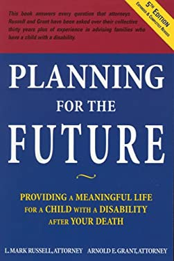 Planning for the Future: Providing a Meaningful Life for a Child with a Disability After Your Death 9780912891200
