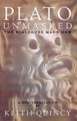 Plato Unmasked: The Dialogues Made New 9780910055901