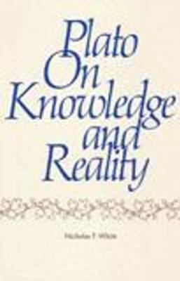 Plato on Knowledge and Reality 9780915144228