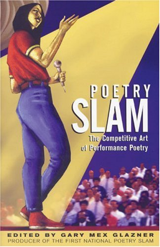 Poetry Slam: The Competitive Art of Performance Poetry 9780916397661