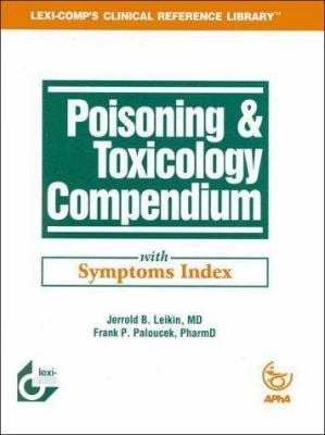 Poisoning & Toxicology Compendium: With Symptoms Index 9780916589615