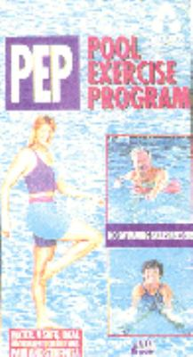 Pool Exercise Program (Pep): Water: A Safe, Ideal Environment for Relieving Pain and Stiffness 9780912423401